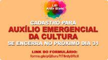 Cadastro para Auxílio Emergencial da Cultura se encerra no próximo dia 31